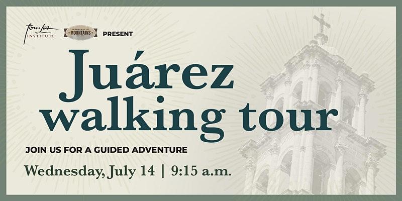 Juárez Walking Tour