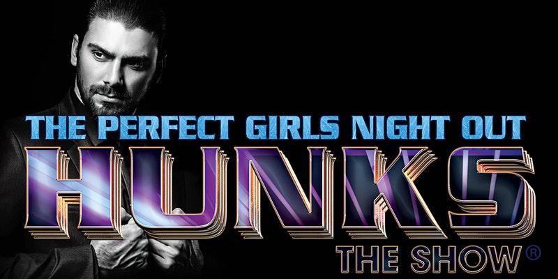 HUNKS The Show at TBA (El Paso, TX)